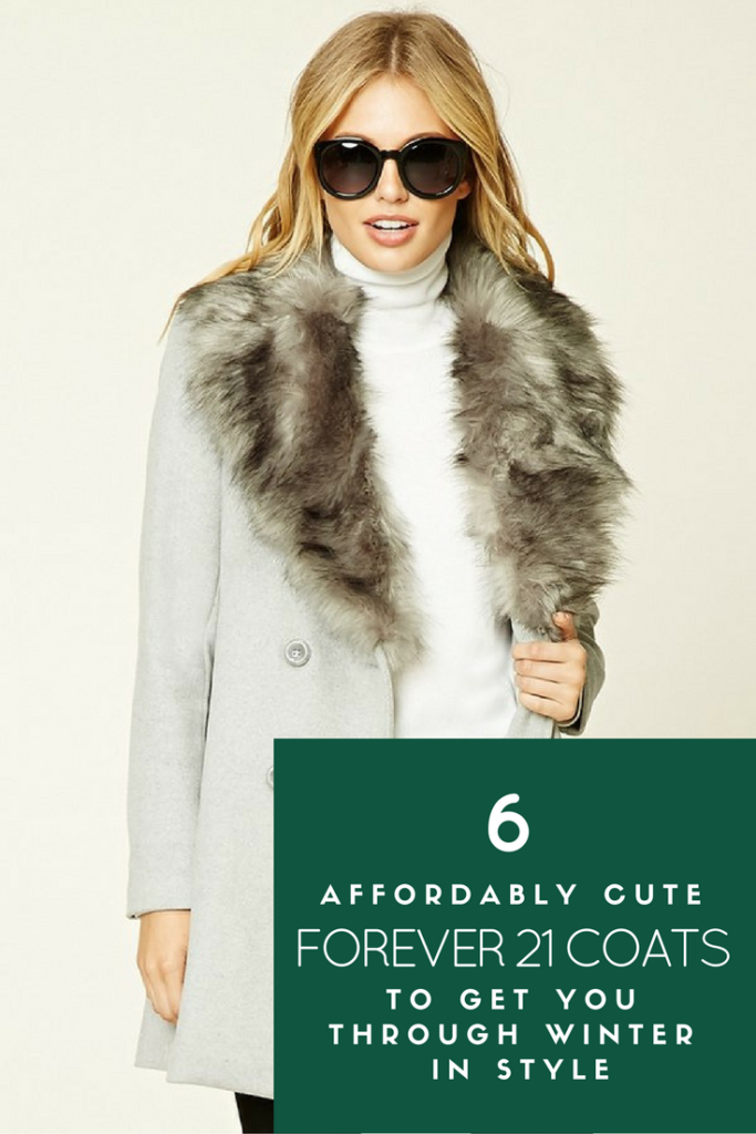 3f4dbd774 6 Affordably Cute Forever 21 Coats To Get You Through Winter In Style -