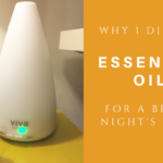 Why & How I Diffuse Essential Oils For A Better Night's Sleep