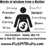 Catch Me On Black Pill Radio Discussing Motherhood & Business 5/7/17