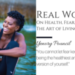 Real Women On Health, Fear, And The Art Of Living Well: Yenory Pouncil