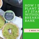 How I Affordably Eat Plant Based at Starbucks (2 Meal Options)