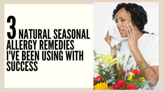 natural seasonal allergy remedies with success