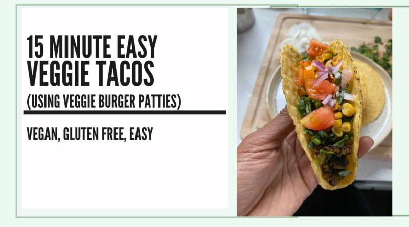 15-minute-easy-veggie-tacos-using-veggie-burger-patties
